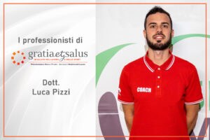 I professionisti di Gratia et Salus: il dott. Luca Pizzi