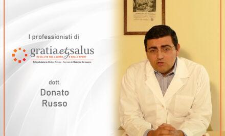 I professionisti di Gratia et Salus: il dott. Donato Russo